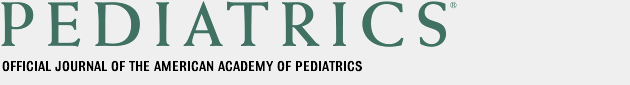 Pediatrics: Official Journal of the American Academy of Pediatrics